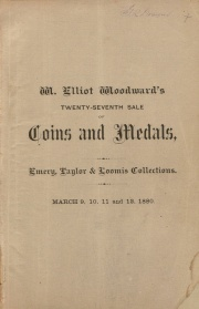 CATALOGUE OF COINS, MEDALS AND TOKENS, AMERICAN AND FOREIGN, IN GOLD, SILVER AND COPPER. ALSO, A FINE LOT OF UNITED STATES FRACTIONAL CURRENCY, AND A LARGE COLLECTION AUCTION CATALOGUES OF COINS, TOGETHER WITH A FEW RELICS OF THE STONE AGE, INDIAN IMPLEMENTS, ETC.