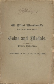 ALL THE KINGDOMS OF THE WORLD. CATALOGUE OF W. ELLIOTT WOODWARD'S COLLECTION OF COINS, MEDALS, ETC.