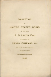 EXECUTOR'S SALE. COLLECTION OF UNITED STATES COINS FORMED BY THE LATE R.B. LEEDS, ESQ., ATLANTIC CITY, N.J.