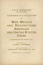 SALE. CATALOGUE OF A COLLECTION OF WAR MEDALS AND DECORATIONS, AMERICAN AND STATE COINS, UNITED STATES GOLD, SILVER AND COPPER COINS, ENCASED POSTAGE STAMPS, CANADIAN COINS, TOKENS, MEDALS.
