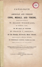 CATALOGUE OF AMERICAN AND FOREIGN COINS, MEDALS, AND TOKENS, SELECTED FROM THE STOCK OF W. ELLIOTT WOODWARD.