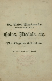 CATALOGUE OF COINS, MEDALS AND TOKENS, AMERICAN AND FOREIGN. BEING THE ENTIRE COLLECTION OF WILLIAM CLOGSTON, OF SPRINGFIELD, MASS. ALSO, A LARGE COLLECTION OF COIN SALE CATALOGUES.
