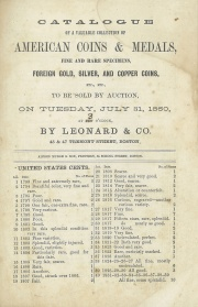 CATALOGUE OF A VALUABLE COLLECTION OF AMERICAN COINS & MEDALS, FINE AND RARE SPECIMENS, FOREIGN GOLD, SILVER, AND COPPER COINS, ETC., ETC.