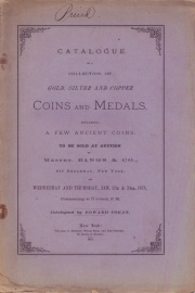 CATALOGUE OF A COLLECTION OF GOLD, SILVER AND COPPER COINS AND MEDALS INCLUDING A FEW ANCIENT COINS.