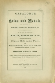 CATALOGUE OF COINS AND MEDALS, THE PROPERTY OF MORTIMER LIVINGSTON MACKENZIE, ESQ.