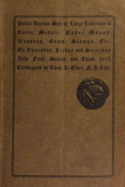 Catalogue of large and important collections of rare coins, medals, tokens, paper money, weapons, gems, Indian relics, stamps, etc. [07/01/1915]