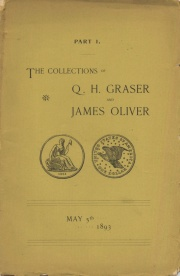 Catalogue of the collection of coins formed by the late Q. H. Graser ... also the numismatic books of the late James Oliver ... [05/05/1893]