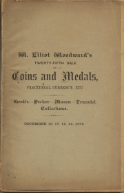 CATALOGUE OF COINS, MEDALS AND TOKENS, ANCIENT AND MODERN, AMERICAN AND FOREIGN, IN GOLD, SILVER AND COPPER. ALSO A FINE LOT OF FRACTIONAL CURRENCY WITH SOME NUMISMATIC BOOKS, PRICED COIN CATALOGUES, CONFEDERATE MONEY, &C.