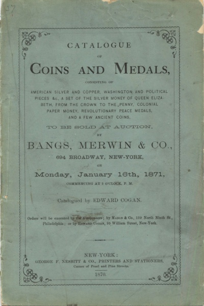 CATALOGUE OF COINS AND MEDALS, CONSISTING OF AMERICAN SILVER AND COPPER, WASHINGTON AND POLITICAL PIECES &C...