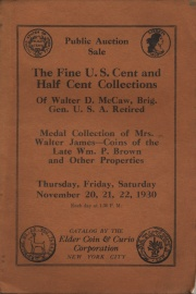 Public auction sale : rare coins, medals, paper money, U. S. cents, half cents, etc. ... collections of Brig. Gen. Walter D. McGaw ... W. P. Brown ... Maltbie, Bucholtz ... Mrs. Walter James, and others. [11/20/1930]
