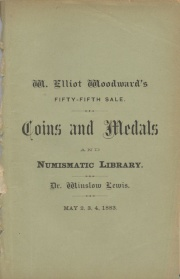 CATALOGUE OF A SELECTION FROM THE CABINETS OF DR. WINSLOW LEWIS, LATE OF BOSTON, TOGETHER WITH HIS NUMISMATIC LIBRARY, ALSO A FINE ASSORTMENT OF AMERICAN GOLD COINS, FROM THE ORIGINAL COLLECTION OF JOSEPH J. MICKLEY, OF PHILADELPHIA. AND A COLLECTION OF CUT AND ENGRAVED STONES.