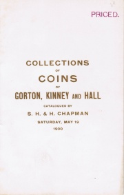CATALOGUE OF ANCIENT GREEK AND ROMAN, FOREIGN AND UNITED STATES COINS AND MEDALS OF MESSRS. GORTON, KINNEY AND HALL.