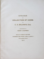 CATALOGUE OF THE MAGNIFICENT COLLECTION OF EUROPEAN SILVER COINS, GOLD COINS, MEDALS, ETC., THE PROPERTY OF C. A. BALDWIN, ESQ. COLORADO SPRINGS, COLORADO.