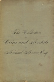 CATALOGUE OF A VERY VALUABLE COLLECTION OF GOLD, SILVER AND COPPER COINS AND MEDALS, BOTH ANCIENT AND MODERN, THE PROPERTY OF MICHAEL MOORE OF TRENTON FALLS, N. Y.